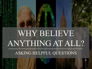 Why Believe Anything At All