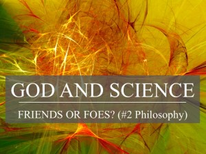 God and Science: Friends or Foes #2