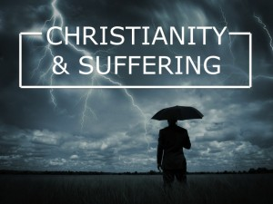 Christianity & Suffering (1 of 4)