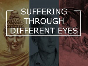 Suffering Through Different Eyes (2 of 4)
