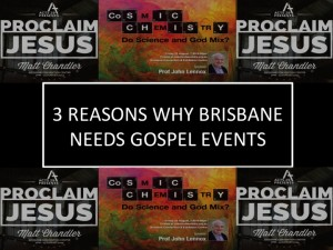 3 Reasons Why Brisbane Needs Gospel Events
