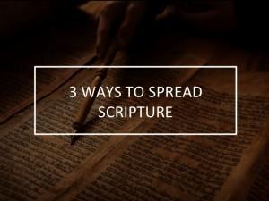 3 Ways to Spread Scripture