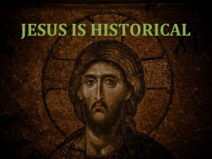 Jesus Is Historical